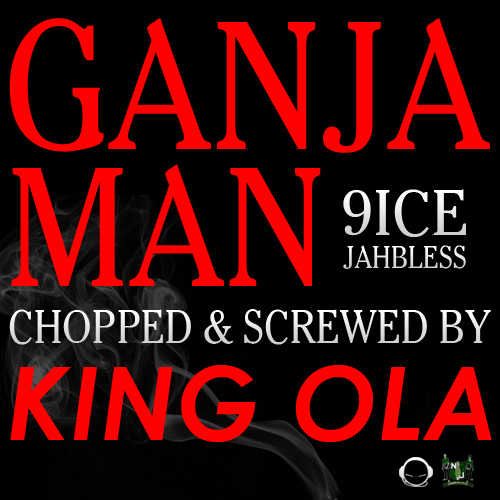 Ganja Man (Chopped & Screwed)